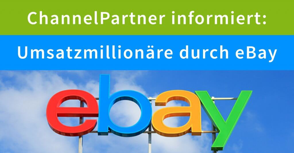 channelpartner informiert umsatzmillion re durch ebay. Black Bedroom Furniture Sets. Home Design Ideas