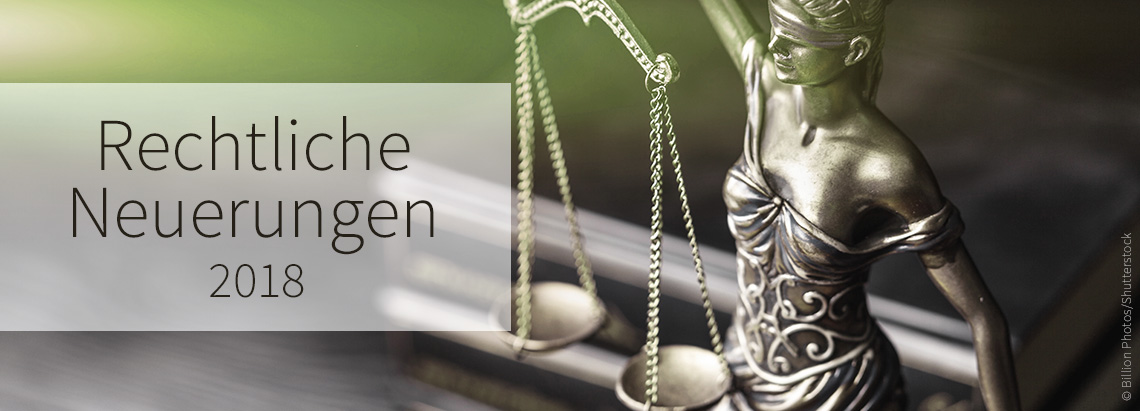 Rechtliche Neuerungen 2018